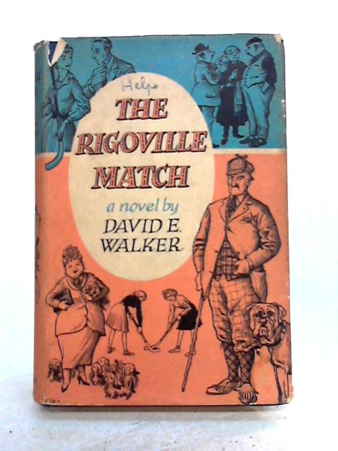 The Rigoville Match by David E, Walker