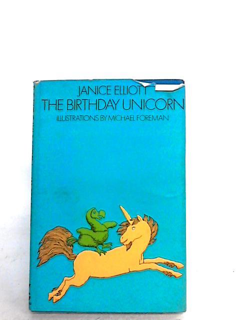 The Birthday Unicorn by Janice Elliott