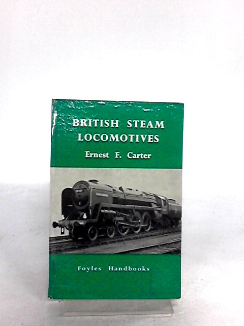 British Steam Locomotives by Carter, Ernest Frank