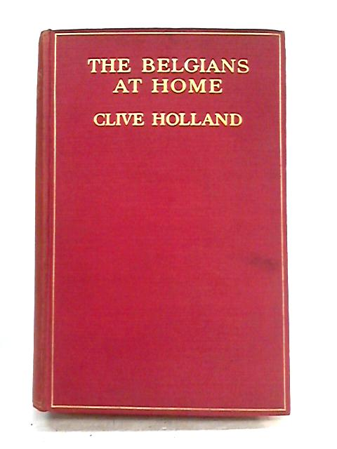The Belgians at Home by Clive Holland