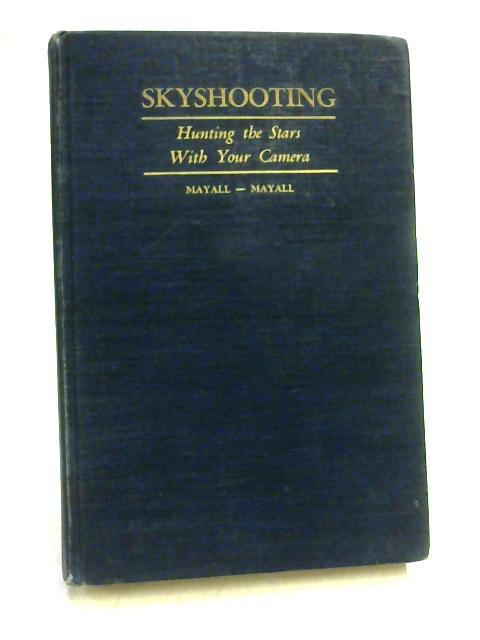 Skyshooting: Hunting The Stars With Your Camera By R.N. & M.L. Mayall