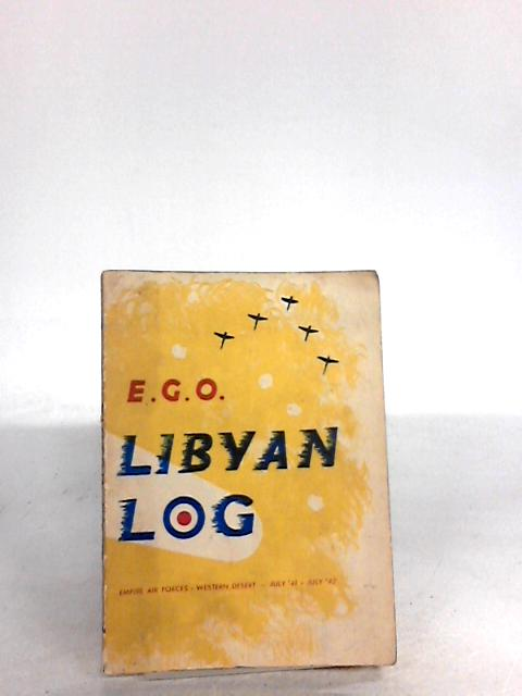 Libyan Log Empire Air Forces-Western Desert July '41-July '42 by Ego