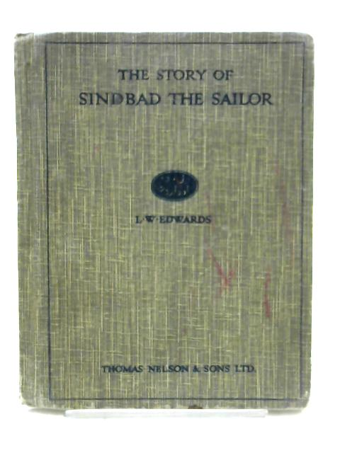 The Story of Sindbad the Sailor By L.W. Edwards