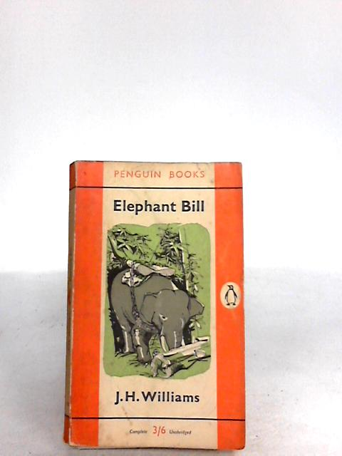 Elephant Bill by J H Williams