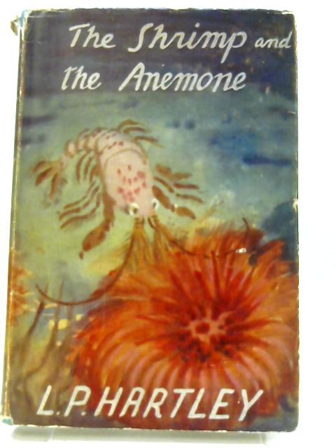 The Shrimp and the Anemone by HARTLEY L.P.