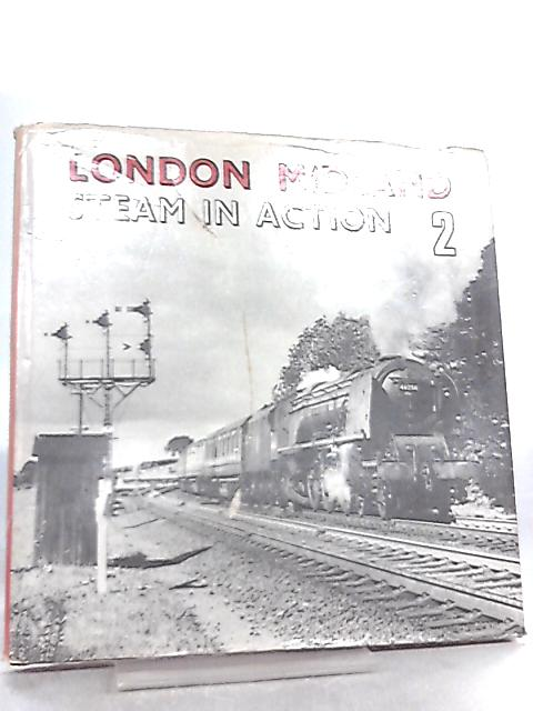 London Midland Steam in Action 2 by W. A. Blake