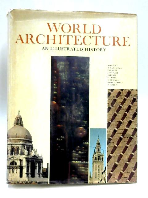 World Architecture: An Illustrated History by H.R. Hitchcock
