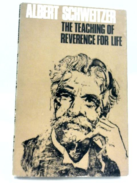 Teaching of Reverence for Life by Albert Schweitzer