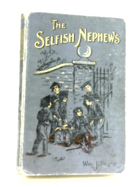 The Selfish Nephews by William J. Forster