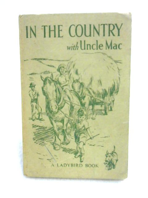 In the Country with Uncle Mac by Derek Mcculloch