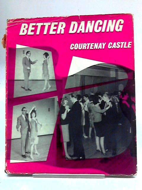 Better Dancing by Courtenay Castle