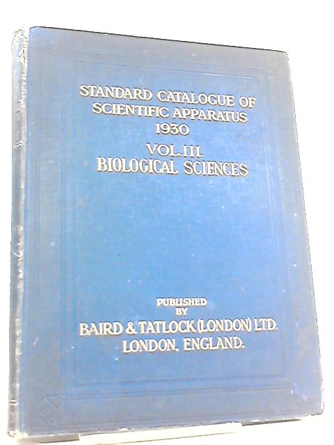 Standard Catalogue of Scientific Apparatus 1930 Vol III Biological Sciences by Anon