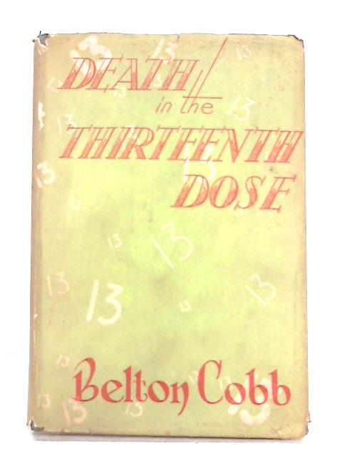 Death in the Thirteenth Dose by Belton Cobb