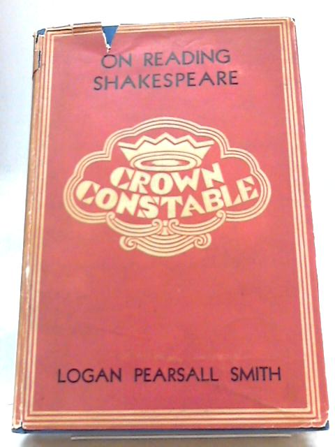 On Reading Shakespeare (Crown Constables.) by Logan Pearsall Smith
