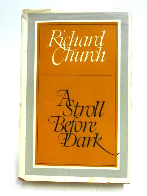 A Stroll Before Dark: Essays by Richard Church