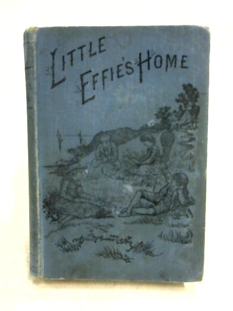Little Effie's Home By Anon