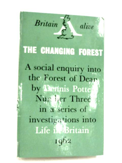 The Changing Forest by Dennis Potter