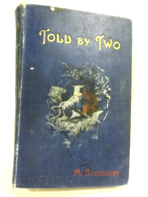 Told By Two By M. Bramston