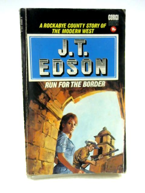 Run For The Border by J.T. Edson