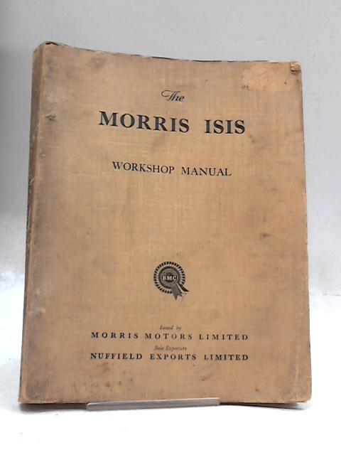 The Morris Isis Workshop Manual by Morris Motors