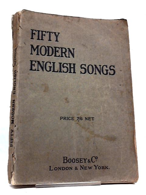 Fifty Modern English Songs Published For The Society Of English Singers by Various