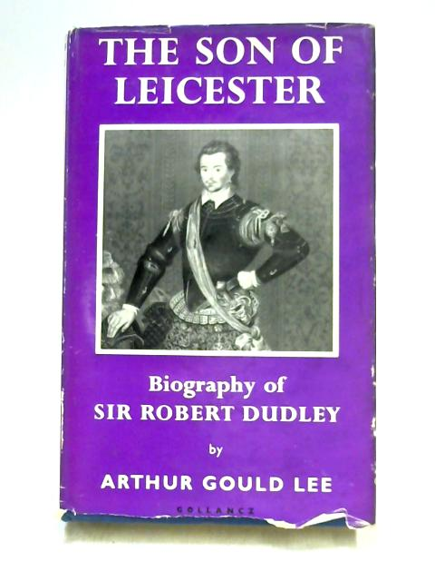 The Son of Leicester by Arthur Gould Lee