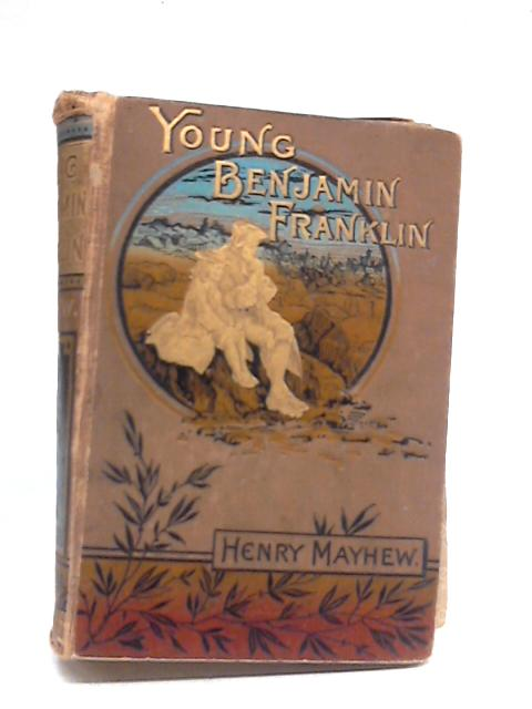 Young Benjamin Franklin by Henry Mayhew