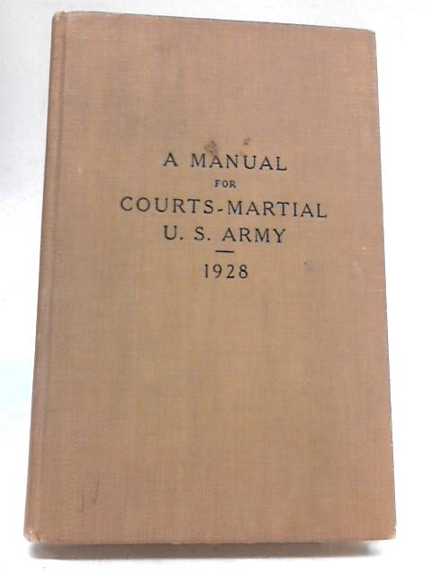 A Manual For Courts-Martial U.S. Army 1928 By US Army