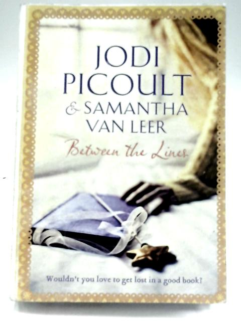 Between the Lines By Jodi Picoult & Samantha Van Leer