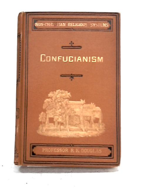 Confucianism and Taousim by R.K. Douglas