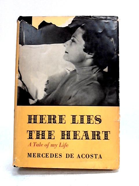 Here Lies the Heart by Mercedes de Acosta