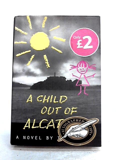 A Child Out of Alcatraz by Tara Ison