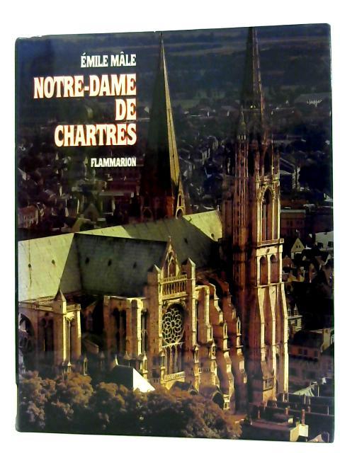 Notre-Dame de Chartres Photographies en noir de Pierre Devinoy Photos couleurs Jacques Nestgen by Emile Mâle