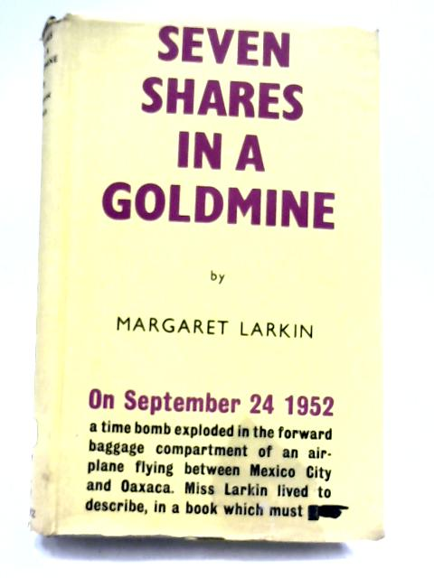 Seven Shares In A Gold Mine by M. Larkin