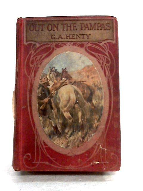 Out on the Pampas by G.A. Henty