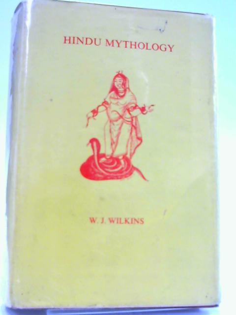 Hindu Mythology, Vedic and Puranic by Wilkins, W. J