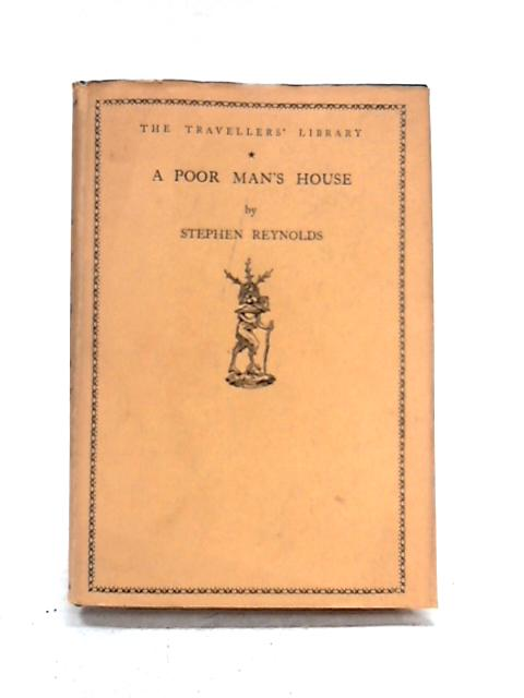 A Poor Man's House by Stephen Reynolds