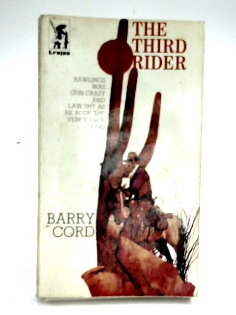 The Third Rider by Barry Cord