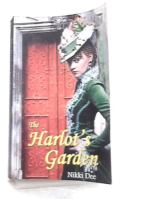 The Harlot's Garden by Nikki Dee