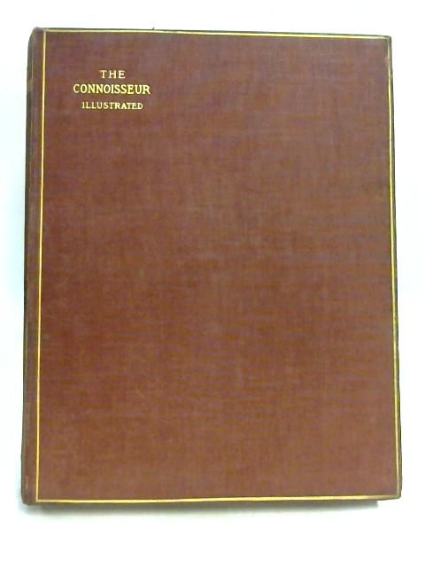The Connoisseur Volume 9: May to August 1904 By Anon