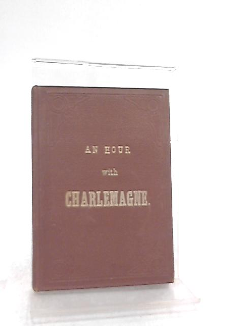 An Hour Charlemagne by James T. DuBois