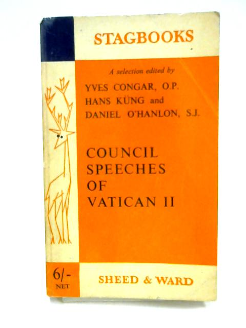 Council Speeches of Vatican II By Ed by Congar, Kung & O'Hanlon