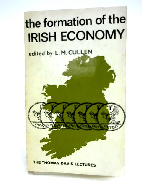 The Formation of the Irish Economy by Ed. by L.M. Cullen