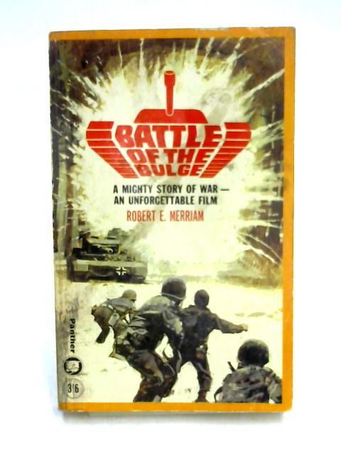 Battle of the Bulge by Robert E. Merriam