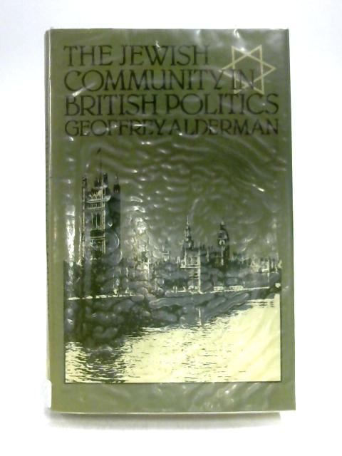 Jewish Community in British Politics by Geoffrey Alderman