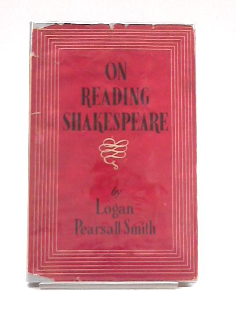 On Reading Shakespeare by Logan Pearsall Smith