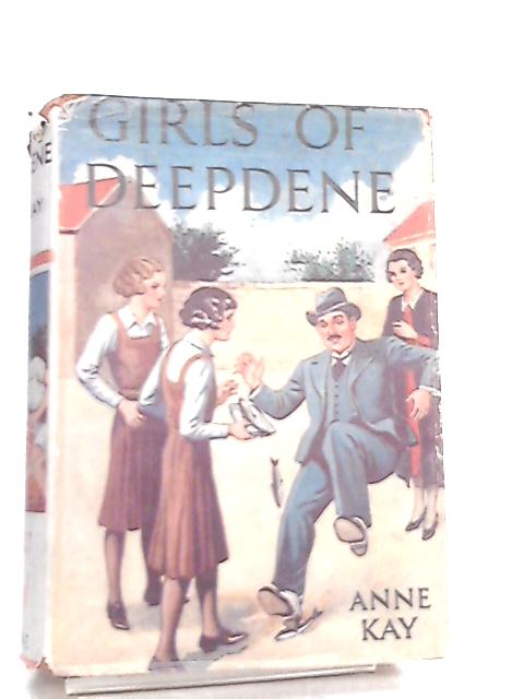 Girls of Deepdene by Anne Kay