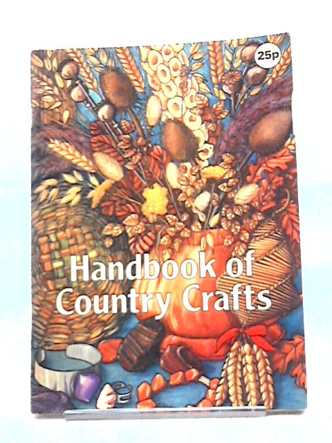 Handbook of Country Crafts by Anon