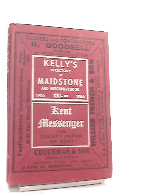 Kelly's Directory Of Maidstone And Neighbourhood 1966 by Anon