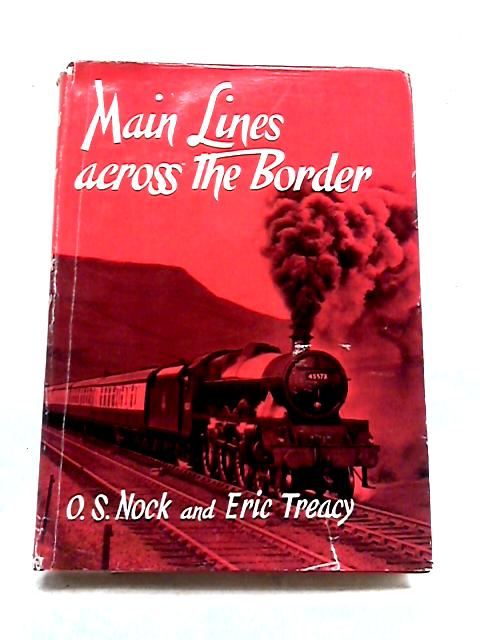Main Lines Across The Border by O. S Nock